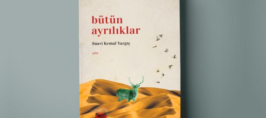 """Suavi Kemal Yazgıç'ın beşinci şiir kitabı """"Bütün Ayrılıklar"""" Profil Kitap'tan çıktı."""