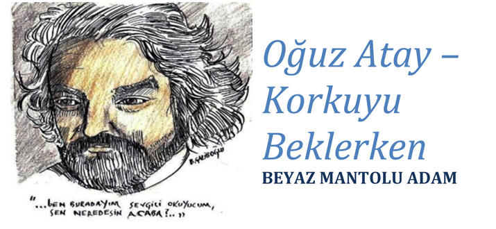 OĞUZ ATAY - BEYAZ MANTOLU ADAM